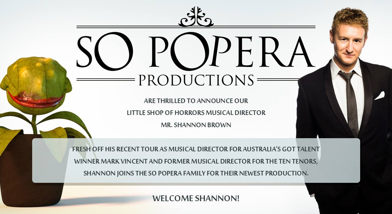 So Popera are thrilled to announce Shannon Brown as MD for Little Shop!